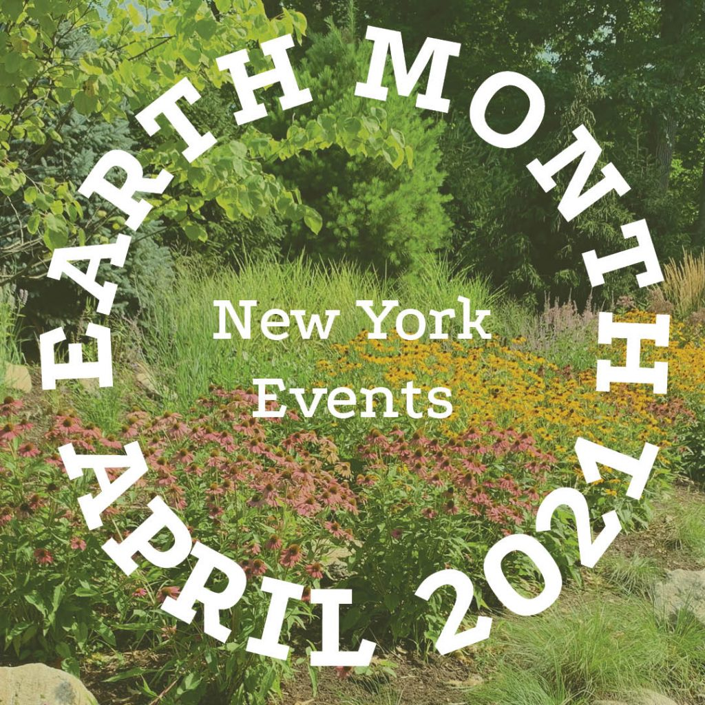 Earth Day 2021 Events |Westchester & Dutchess County, New York